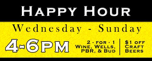 Happy Hour 4-6pm!